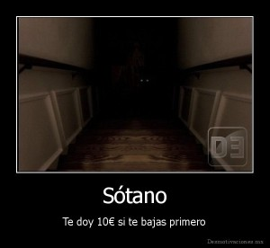 desmotivado.es_Sotano-Te-doy-10-si-te-bajas-primero_130926187423